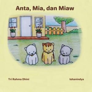 Cover Anta, Mia dan Miaw